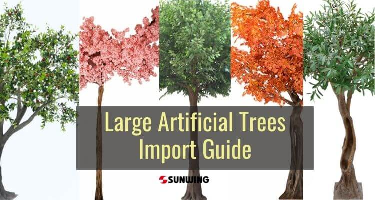 large-artificial-trees-import-guide